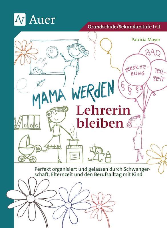 Mama werden –Lehrerin bleiben