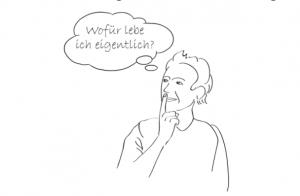 Eine Zeichnung von einem Mann, in der Sprechblase steht die Frage Wofür lebe ich eigentlich.